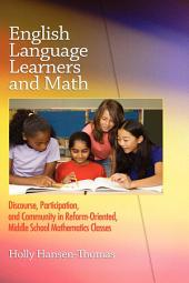 English Language Learners and Math: Discourse, Participation, and Community in Reform-oriented, Middle School Mathematics Classes