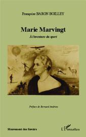 Marie Marvingt: A l'aventure du sport