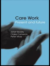 Care Work: Present and Future