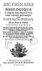 Dietiomaire Néologique: A l'usauge des beaux-esprits du siécle i annee léloge histórioque de