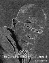 The Core Teachings of D. T. Suzuki