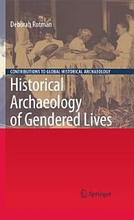 Historical Archaeology of Gendered Lives Book