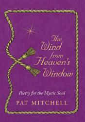 The Wind From Heaven S Window Book PDF