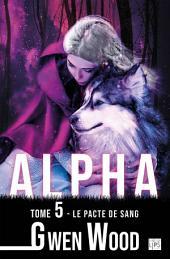 Alpha - Tome 5 - Le pacte de sang