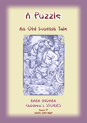 A PUZZLE - Old Scottish Riddle - A Baba Indaba Children's Story