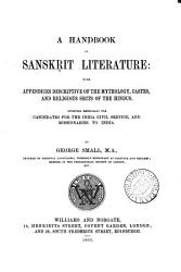 A Handbook Of Sansk It Literature With Appendices Descriptive Of The Mythology Castes And Religious Sects Of The Hindus Book PDF