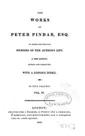 The Works of Peter Pindar, Esq. [pseud.]: To which are Prefixed Memoirs of the Author's Life, Volume 4