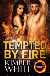 Tempted by Fire: Dragon Shifter Romance