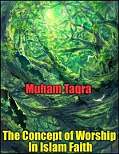 The Concept of Worship In Islam Faith
