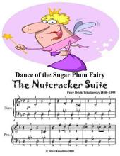 Dance of the Sugar Plum Fairy the Nutcracker Suite - Easiest Piano Sheet Music Junior Edition