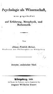 Psychologie als Wissenschaft: neu gegründet auf Erfahrung, Metaphysik und Mathematik. Analytischer Theil, Band 2