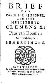 Brief van Paschier Quesnel aen syne Heyligheid Clemens Xl paus van Roomen