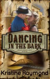 Dancing in the Dark (historical western romance)