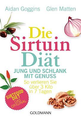 Die Sirtuin Di  t   Jung und schlank mit Genuss PDF