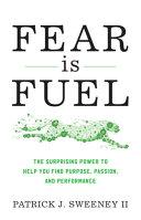 Fear As Fuel