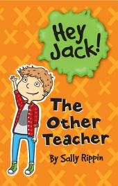 Hey Jack: The Other Teacher