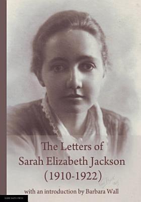 The Letters of Sarah Elizabeth Jackson  1910 1922