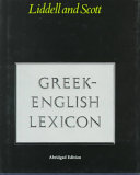 A Lexicon Abridged from Liddell and Scott's Greek-English Lexicon