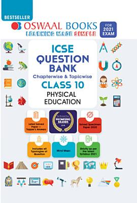Oswaal ICSE Question Bank Chapterwise   Topicwise Solved Papers  Class 10  Physical Education  For 2021 Exam  PDF