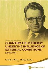 Quantum Field Theory Under The Influence Of External Conditions (Qfext09): Devoted To The Centenary Of H B G Casimir - Proceedings Of The Ninth Conference