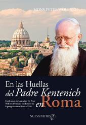 En las huellas del Padre Kentenich en Roma: Conferencia de Monseñor Dr. Peter Wolf en el Vaticano en el marco de la peregrinación a Roma el 2011