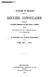 Recueil Consulaire Contenant les Rapports Commerciaux des Agents Belges à L'Étranger: Volume123