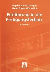Einführung in die Fertigungstechnik: Ausgabe 5