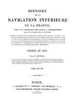 Histoire de la navigation interieure de la France, avec une exposition des canaux a entreprendre pour en completer le systeme: Volume2