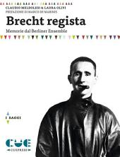 Brecht regista: Memorie dal Berliner Ensemble