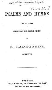 Psalms and Hymns for use in the services of the parish church of S. Radegonde, Scruton