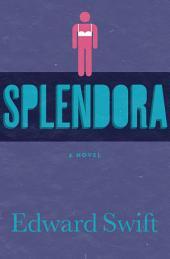 Splendora: A Novel