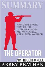 Summary: The Operator: Firing the Shots that Killed Osama ...