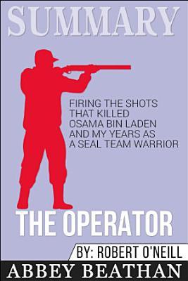 Summary  The Operator  Firing the Shots that Killed Osama