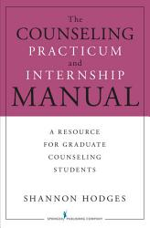 The Counseling Practicum And Internship Manual Book PDF