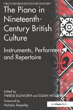 The Piano in Nineteenth Century British Culture PDF