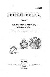 Lettres de Lay, écrites par un vieux rentier bourgeois de Paris