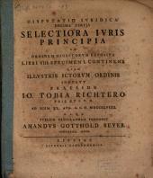 Disp. iur. decima tertia selectiora iuris principia ad ordinem Digestorum exposita libri VIII. specimen I. continens