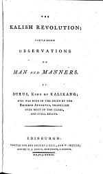 The Kalish Revolution; Containing Observations on Man and Manners. By Durus, King of Kalikang, Etc