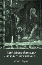Fünf Bücher deutscher Hausaltertümer von den ältesten geschichtlichen Zeiten bis zum 16. Jahrhundert: ein Lehrbuch, Band 3