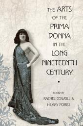 The Arts of the Prima Donna in the Long Nineteenth Century