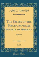 The Papers of the Bibliographical Society of America  Vol  7 PDF