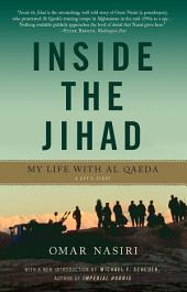 Inside the Jihad: My Life with Al Qaeda