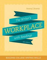 The Writer   s Workplace with Readings  Building College Writing Skills PDF