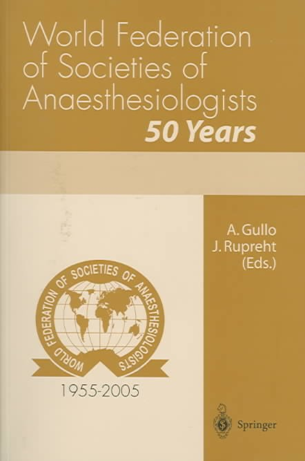 World Federation of Societies of Anaesthesiologists 50 Years