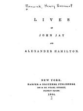 Lives of John Jay and Alexander Hamilton