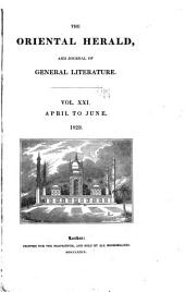 The Oriental Herald and Journal of General Literature: Volume 21