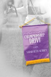Championship Drive: A Novel