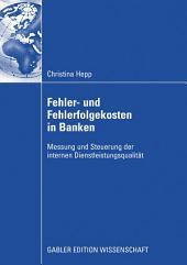 Fehler und Fehlerfolgekosten in Banken: Messung und Steuerung der internen Dienstleistungsqualität