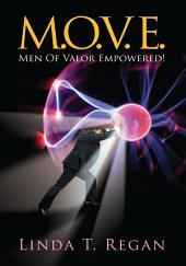 M.O.V.E: Men of Valor Empowered!
