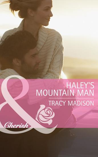 Haley s Mountain Man  Mills   Boon Cherish   The Colorado Fosters  Book 2  PDF